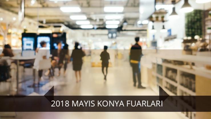 2018 MAYIS AYI KONYA FUARLARI