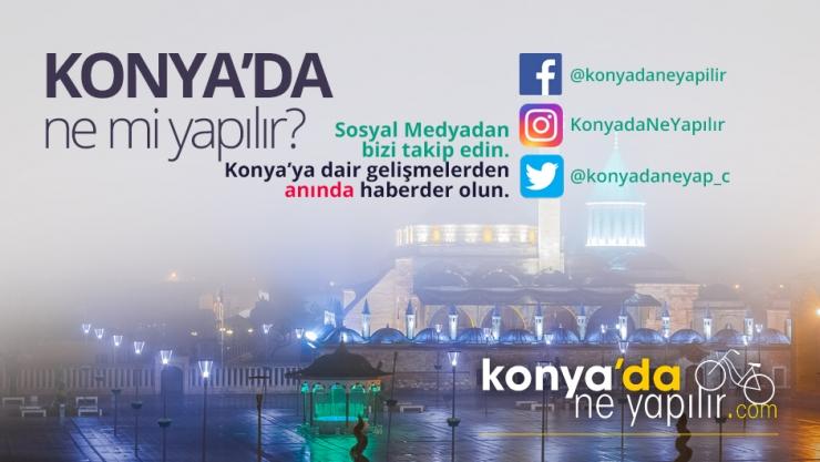 KONYA'DA NE YAPILIR