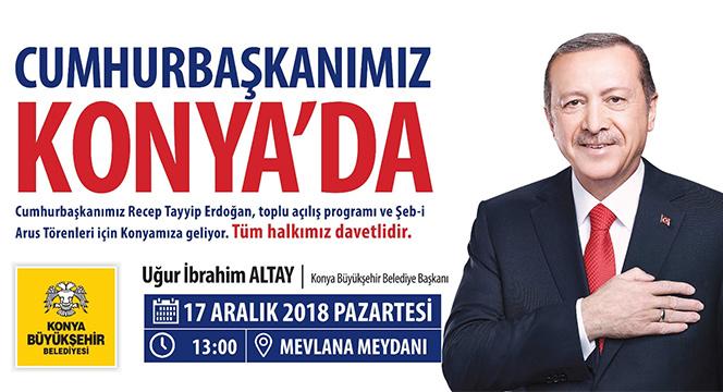 Cumhurbaşkanı Konya'ya Geliyor